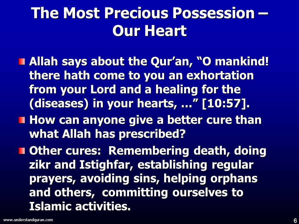 6 www.understandquran.com The Most Precious Possession – Our Heart Allah says about the Qur'an, O mankind.