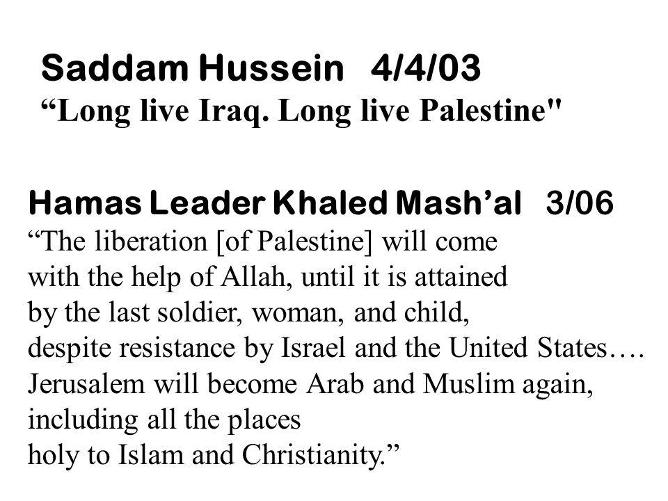 """Saddam Hussein 4/4/03 """"Long live Iraq. Long live Palestine"""