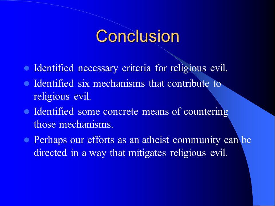 Conclusion Identified necessary criteria for religious evil.