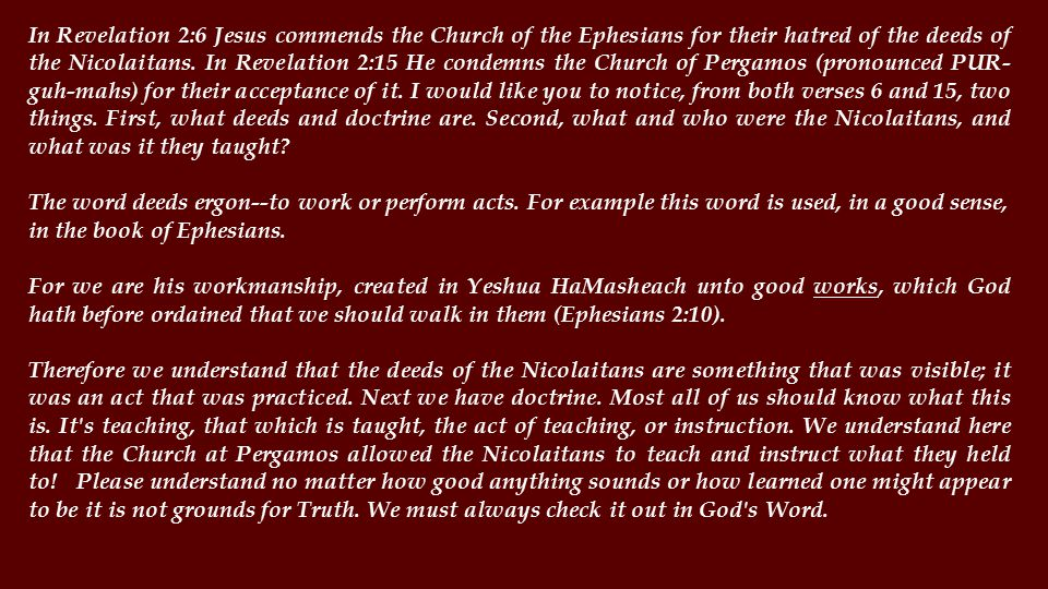 In Revelation 2:6 Jesus commends the Church of the Ephesians for their hatred of the deeds of the Nicolaitans.