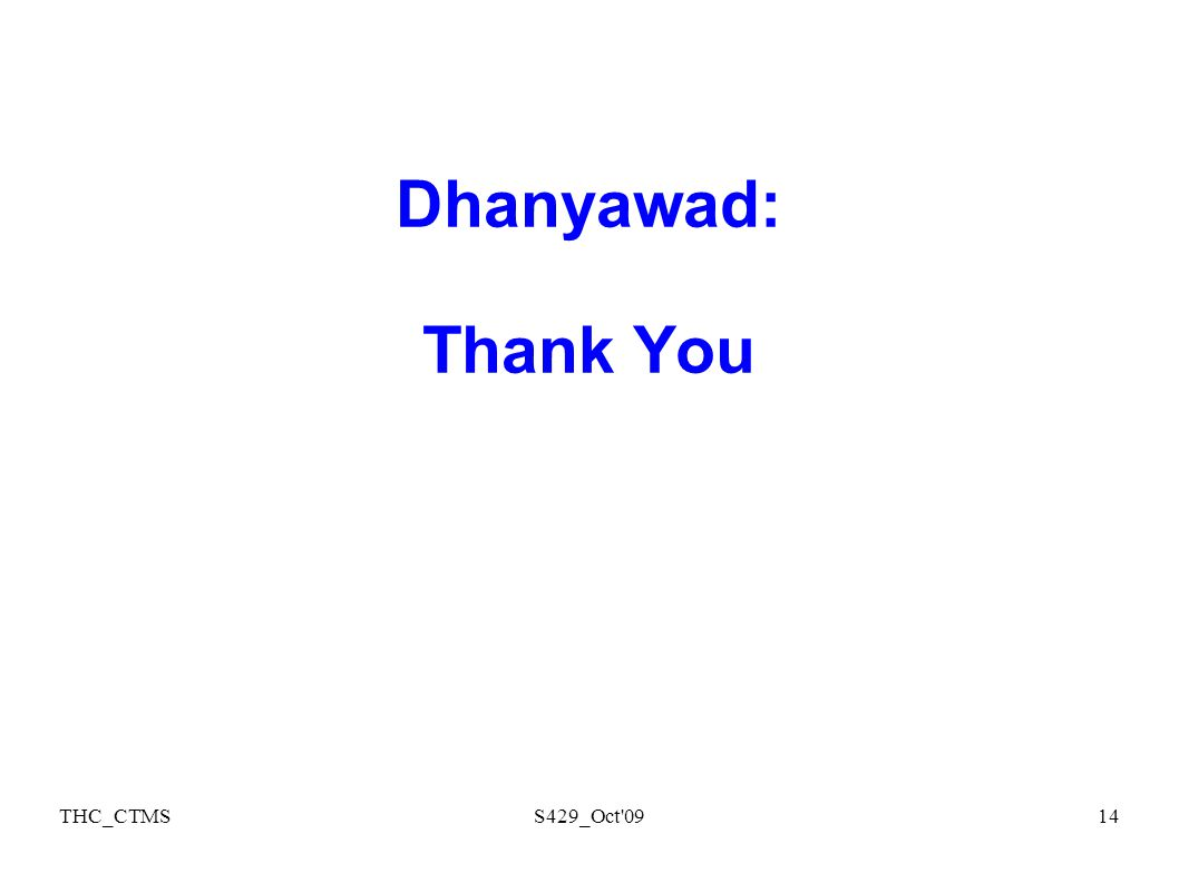 THC_CTMSS429_Oct 0914 Dhanyawad: Thank You