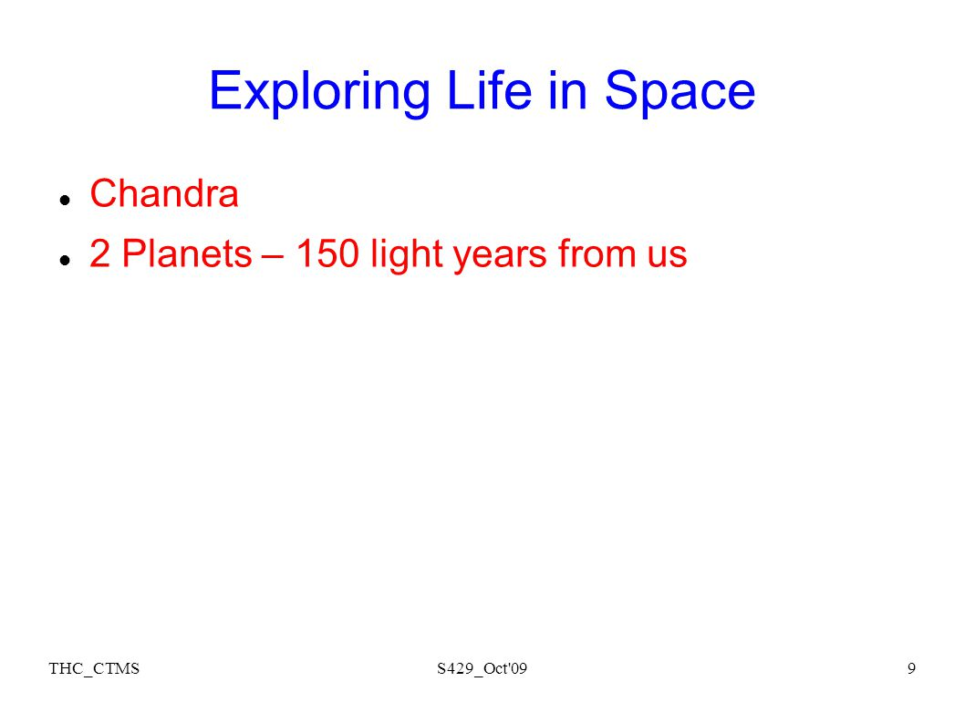 THC_CTMSS429_Oct 099 Exploring Life in Space Chandra 2 Planets – 150 light years from us