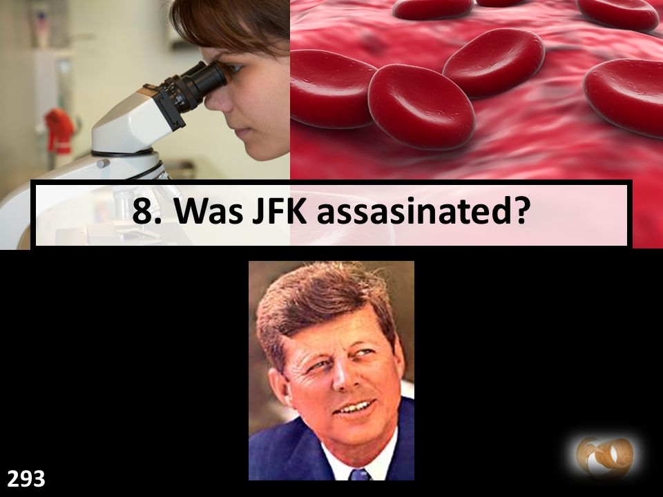 8. Was JFK assasinated? 293