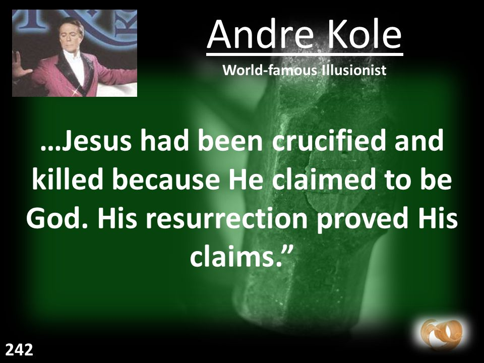 …Jesus had been crucified and killed because He claimed to be God.
