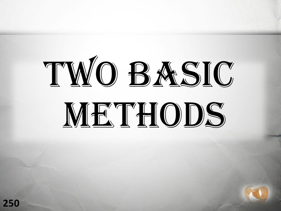 Two Basic Methods 250