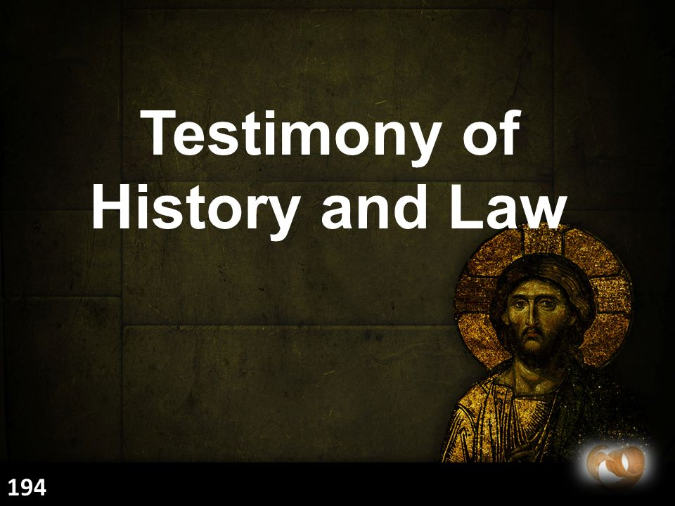 Testimony of History and Law 194