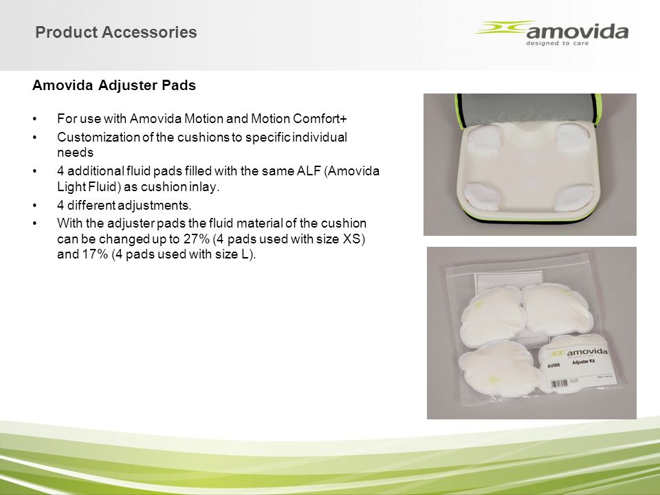 Amovida Adjuster Pads For use with Amovida Motion and Motion Comfort+ Customization of the cushions to specific individual needs 4 additional fluid pa