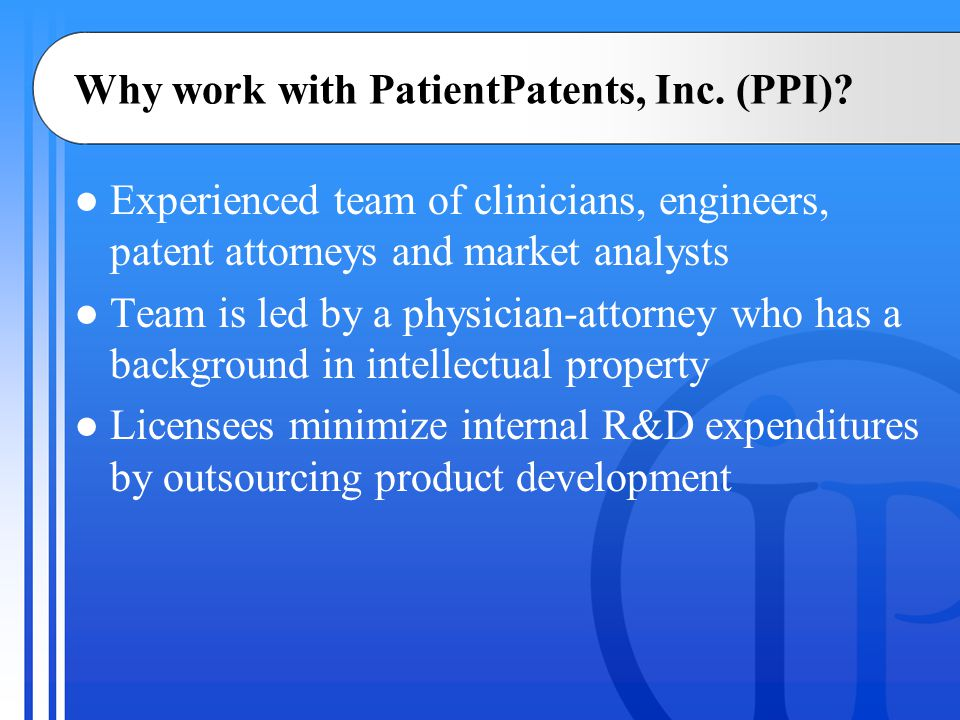 Why work with PatientPatents, Inc. (PPI).