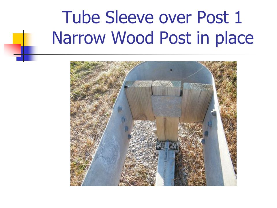 Tube Sleeve over Post 1 Narrow Wood Post in place