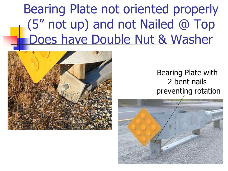"""Bearing Plate not oriented properly (5"""" not up) and not Nailed @ Top Does have Double Nut & Washer Bearing Plate with 2 bent nails preventing rotation"""