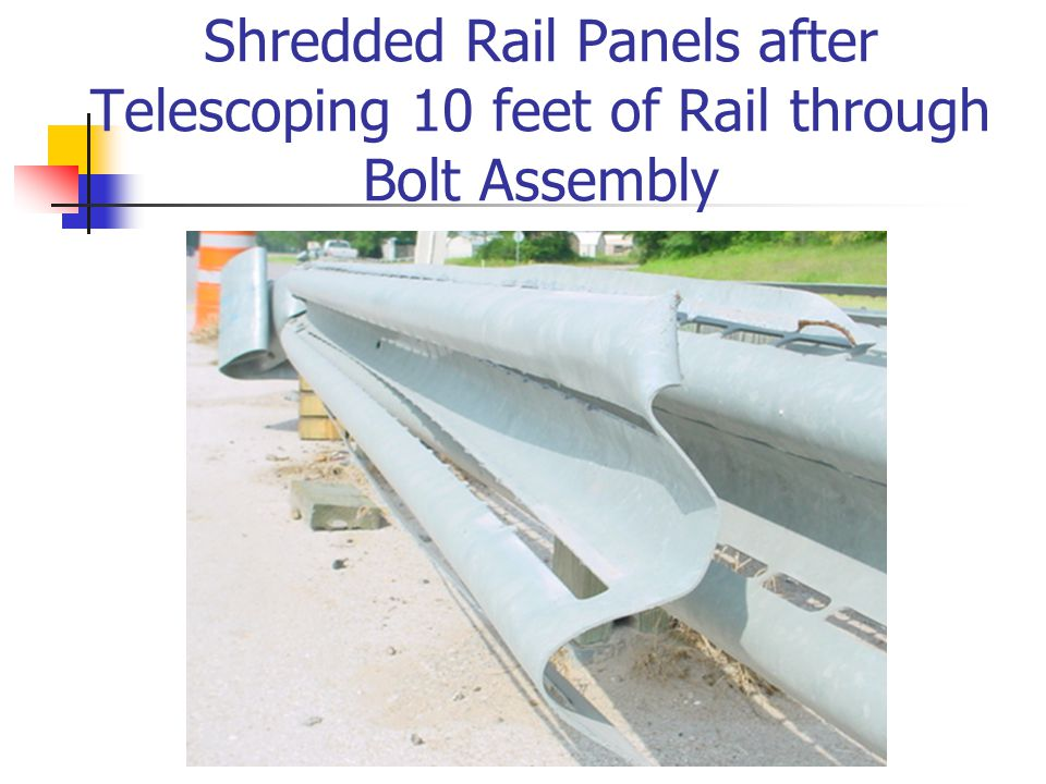 Shredded Rail Panels after Telescoping 10 feet of Rail through Bolt Assembly