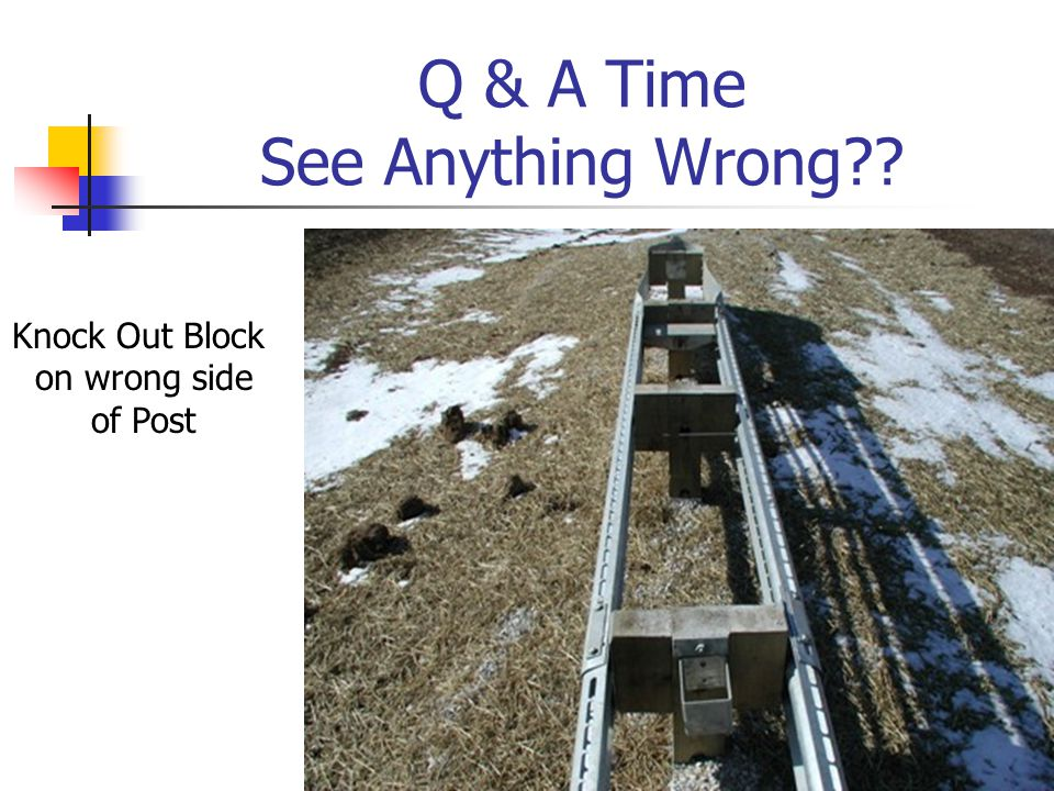Q & A Time See Anything Wrong Knock Out Block on wrong side of Post