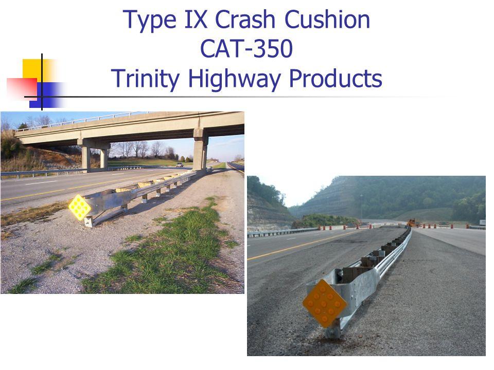 Type IX Crash Cushion CAT-350 Trinity Highway Products