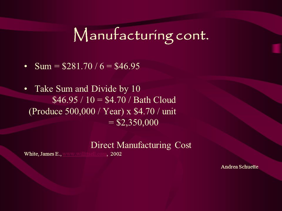 Manufacturing cont.