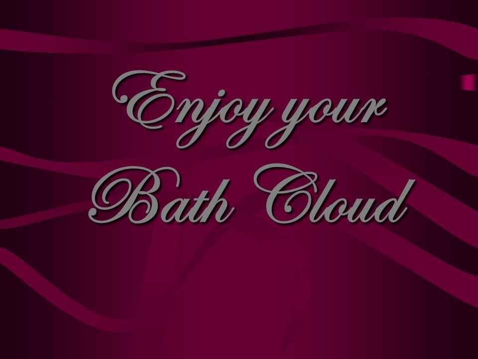 Enjoy your Bath Cloud