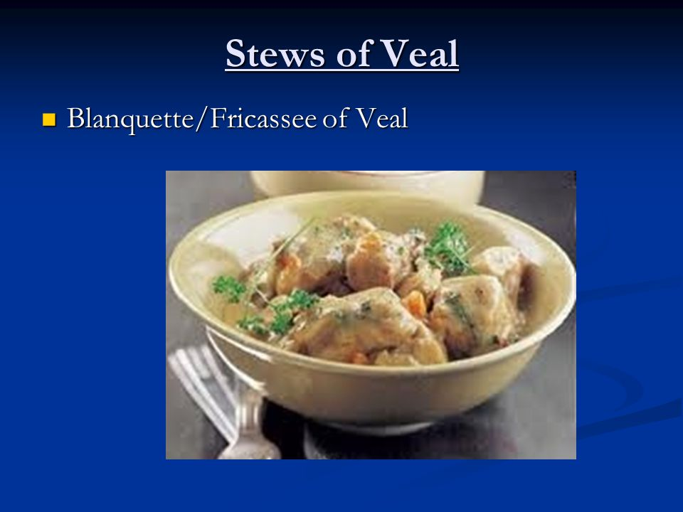 Stews of Veal Blanquette/Fricassee of Veal Blanquette/Fricassee of Veal