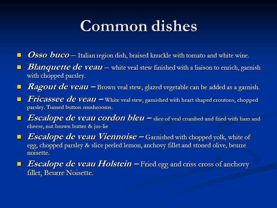 Common dishes Osso buco – Italian region dish, braised knuckle with tomato and white wine. Osso buco – Italian region dish, braised knuckle with tomat