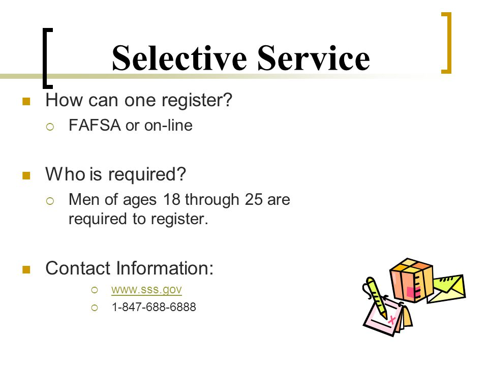 Selective Service How can one register.  FAFSA or on-line Who is required.