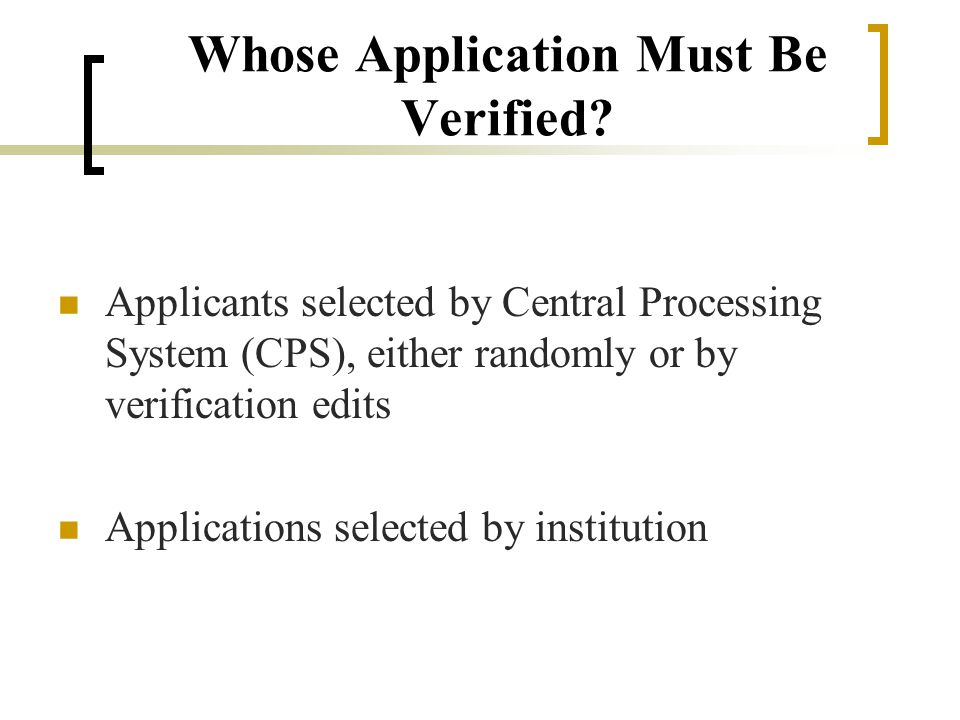 SARs for CPS- Selected Applications Asterisk next to EFC Comment in student section of first page Verification flag in For Financial Aid Office Use Only section set to Y
