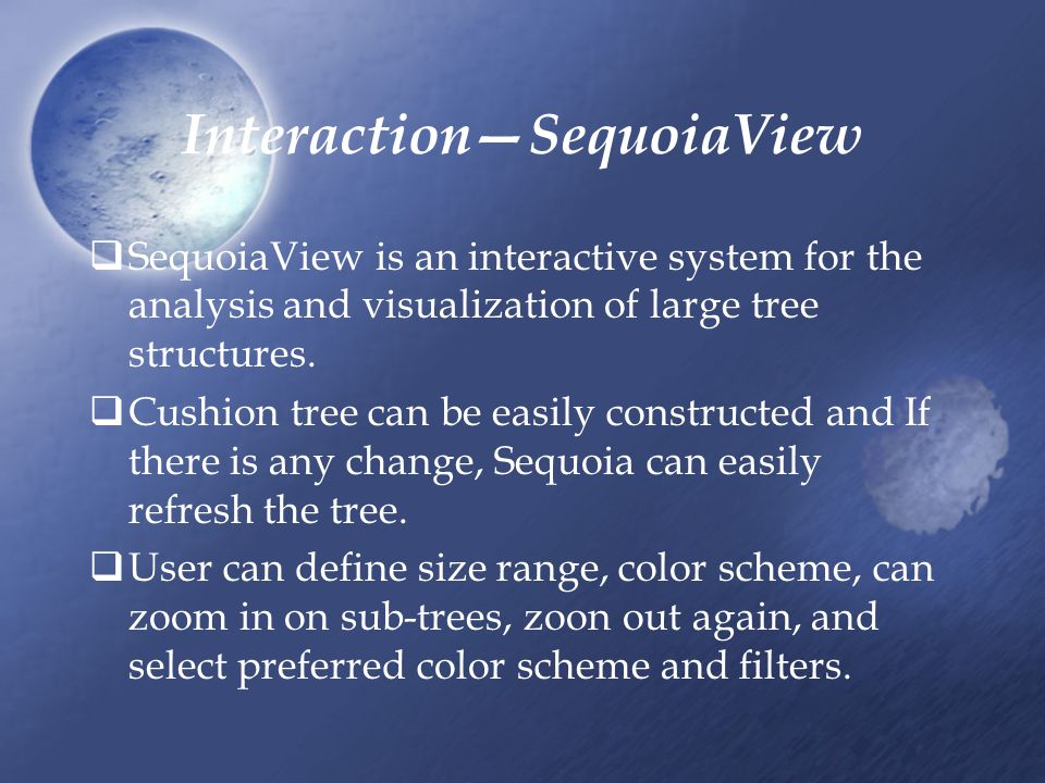 Interaction—SequoiaView  SequoiaView is an interactive system for the analysis and visualization of large tree structures.
