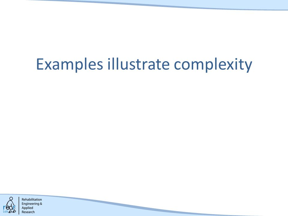 Examples illustrate complexity