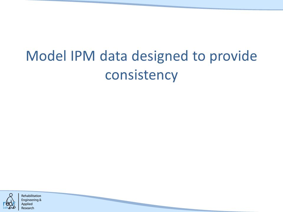 Model IPM data designed to provide consistency