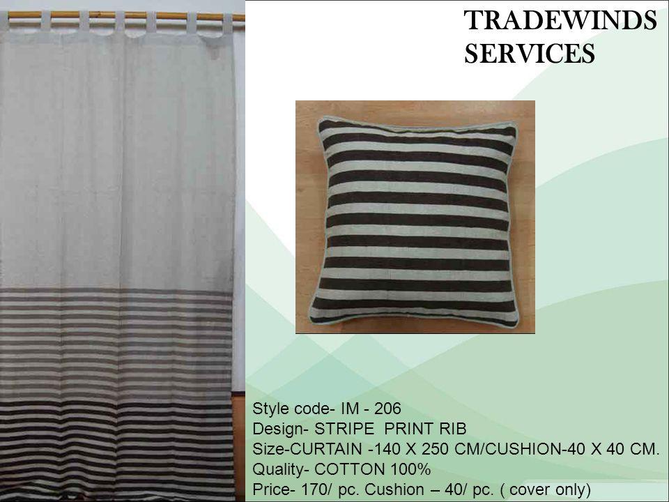 Style code- IM - 206 Design- STRIPE PRINT RIB Size-CURTAIN -140 X 250 CM/CUSHION-40 X 40 CM.