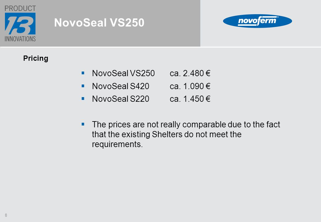 8 NovoSeal VS250 Pricing  NovoSeal VS250ca. 2.480 €  NovoSeal S420ca.