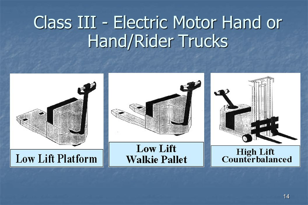 14 Class III - Electric Motor Hand or Hand/Rider Trucks