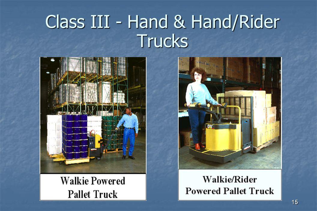 15 Class III - Hand & Hand/Rider Trucks