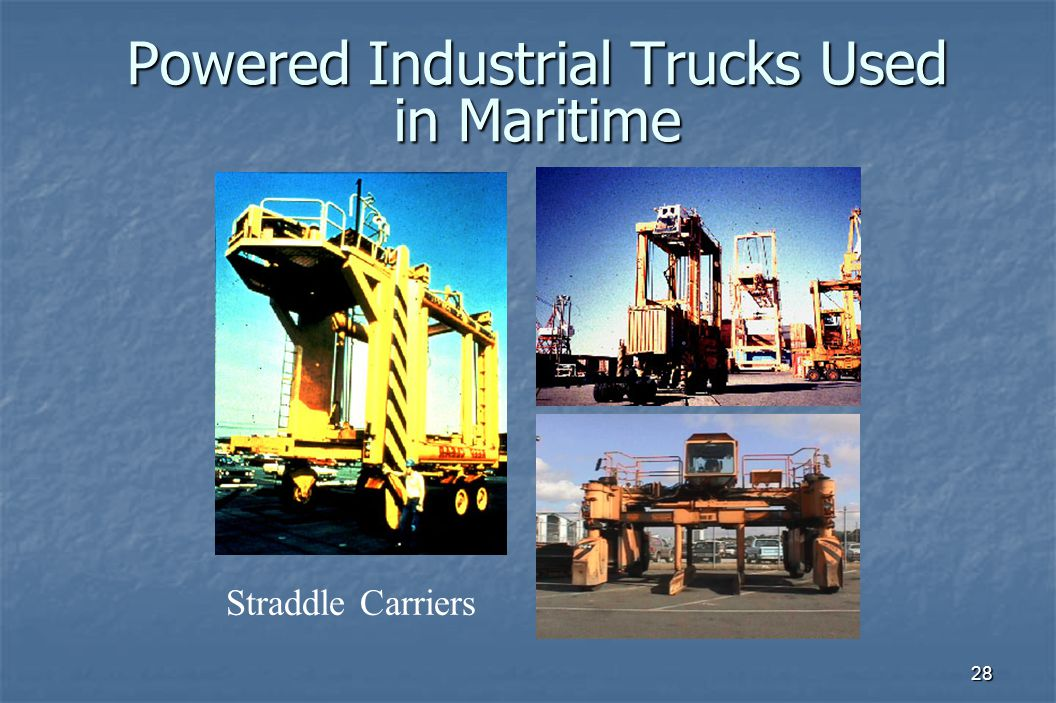 28 Powered Industrial Trucks Used in Maritime Straddle Carriers