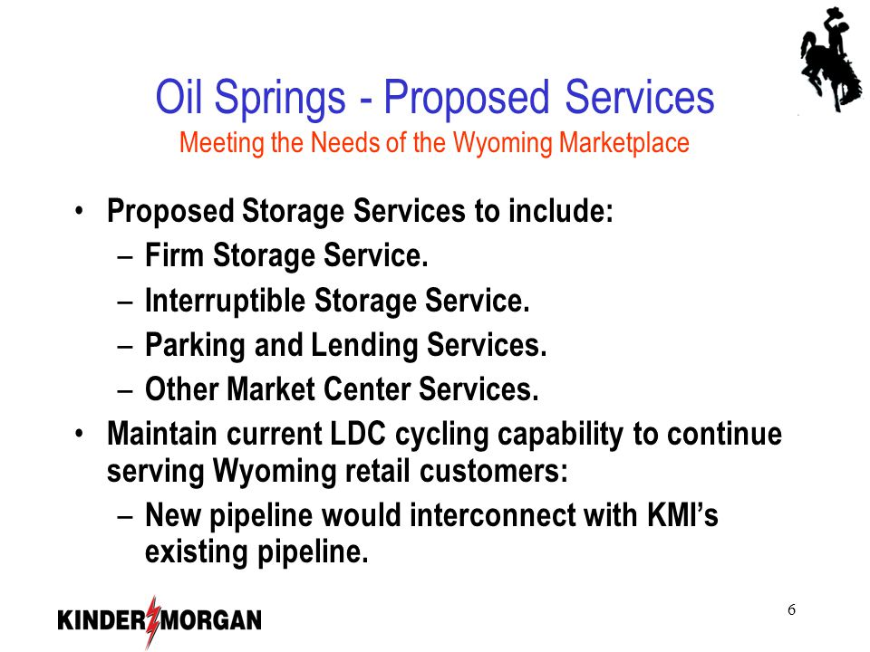 7 Oil Springs - Project Description Expanded Storage Capabilities Expand annual field cycling capability up to 11 Bcf *.