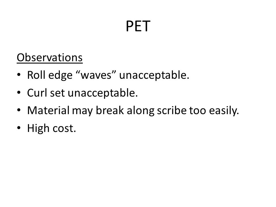 Observations Roll edge waves unacceptable. Curl set unacceptable.