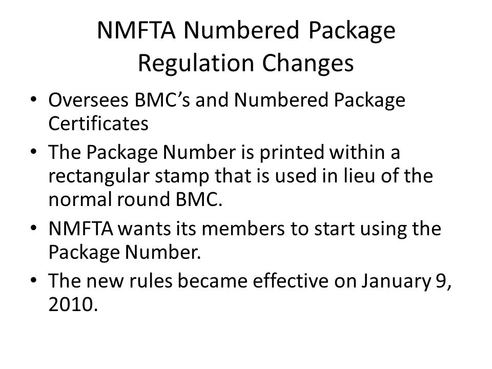 NMFTA Numbered Package Regulation Changes Oversees BMC's and Numbered Package Certificates The Package Number is printed within a rectangular stamp that is used in lieu of the normal round BMC.