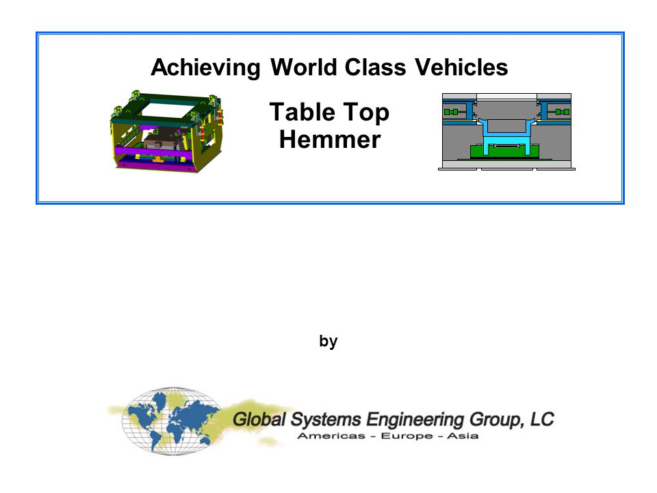 Achieving World Class Vehicles with Agile Fabrication Systems for Achieving World Class Vehicles Table Top Hemmer August 22, 2001 by