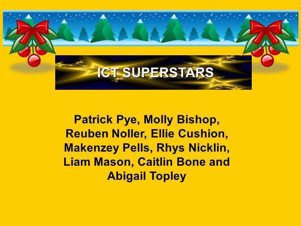 ICT SUPERSTARS Patrick Pye, Molly Bishop, Reuben Noller, Ellie Cushion, Makenzey Pells, Rhys Nicklin, Liam Mason, Caitlin Bone and Abigail Topley