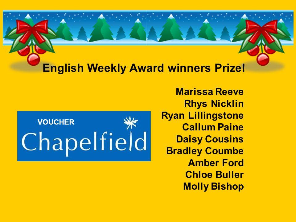 English Weekly Award winners Prize! Marissa Reeve Rhys Nicklin Ryan Lillingstone Callum Paine Daisy Cousins Bradley Coumbe Amber Ford Chloe Buller Mol