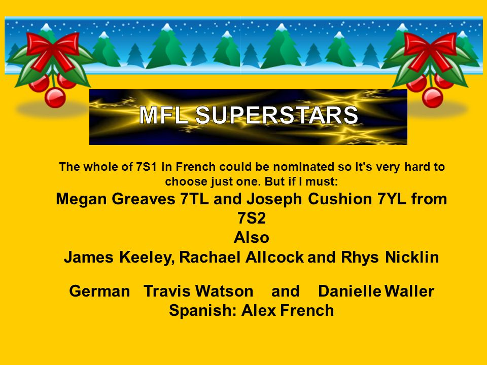 The whole of 7S1 in French could be nominated so it s very hard to choose just one.