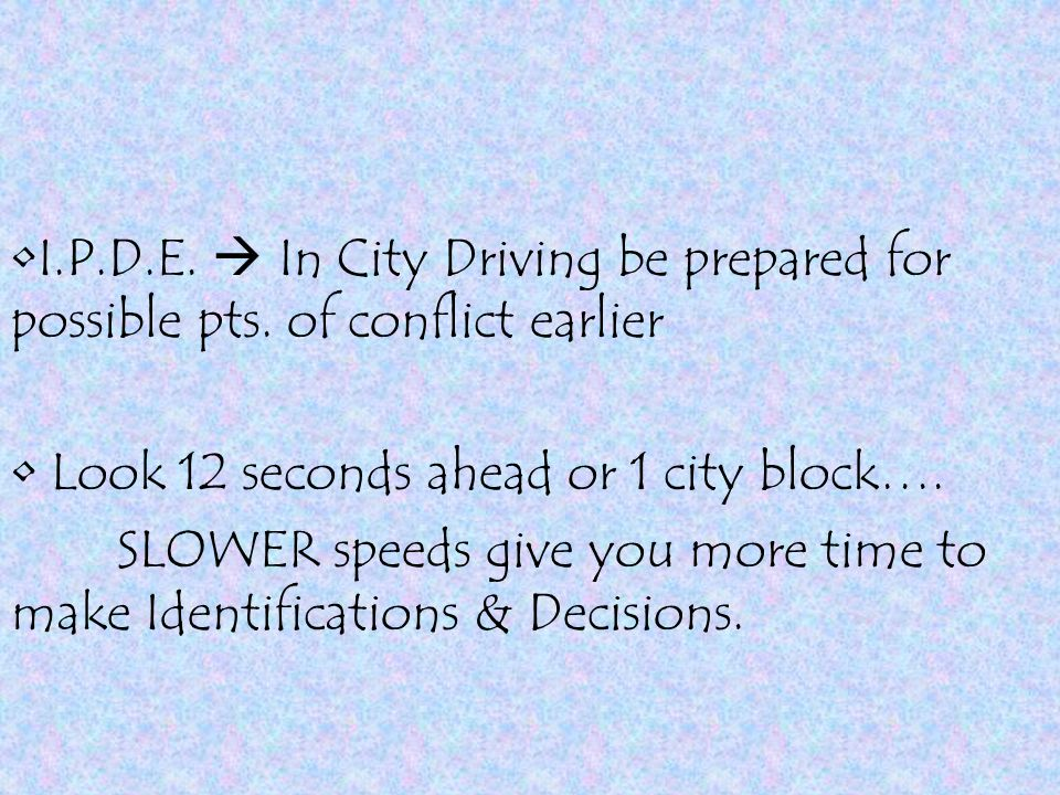 I.P.D.E. In City Driving be prepared for possible pts.