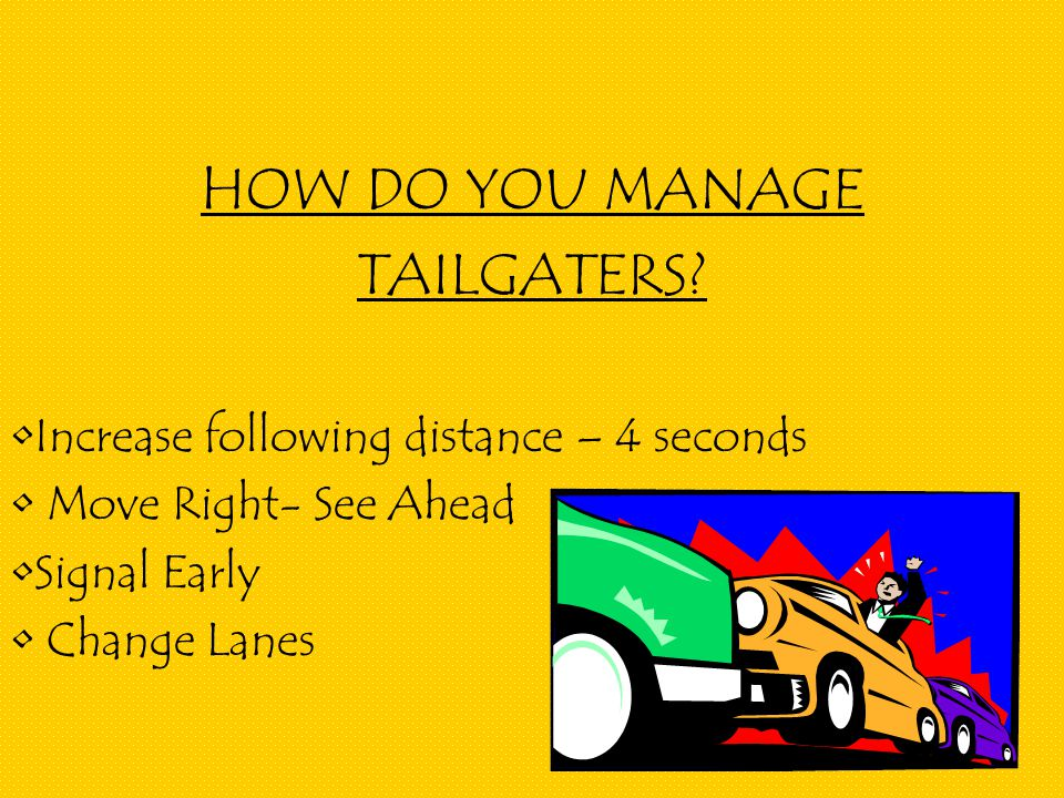 HOW DO YOU MANAGE TAILGATERS.
