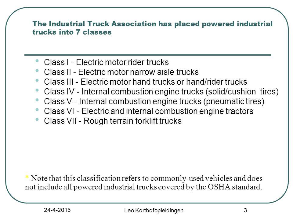 24-4-2015 Leo Korthofopleidingen 13 Class IV - Internal Combustion Engine Trucks - Cushion (Solid) Tires Fork, counterbalanced (cushion/solid tires)