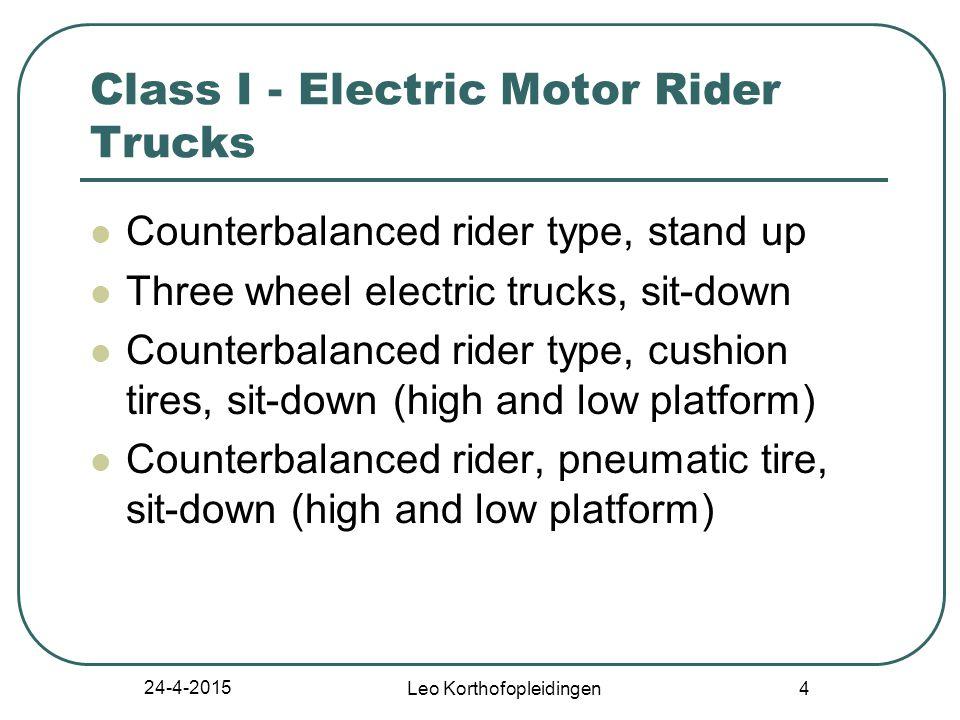 24-4-2015 Leo Korthofopleidingen 14 Class IV - Internal Combustion Engine Trucks - Cushion (Solid) Tires