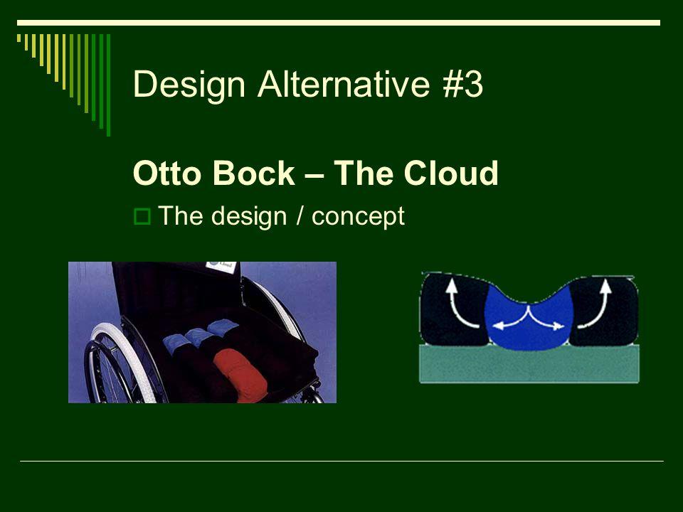 Design Alternative #3 Otto Bock – The Cloud  The design / concept