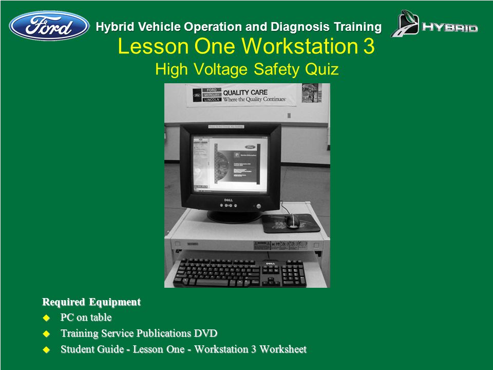 Hybrid Vehicle Operation and Diagnosis Training Required Equipment u PC on table u Training Service Publications DVD u Student Guide - Lesson One - Wo