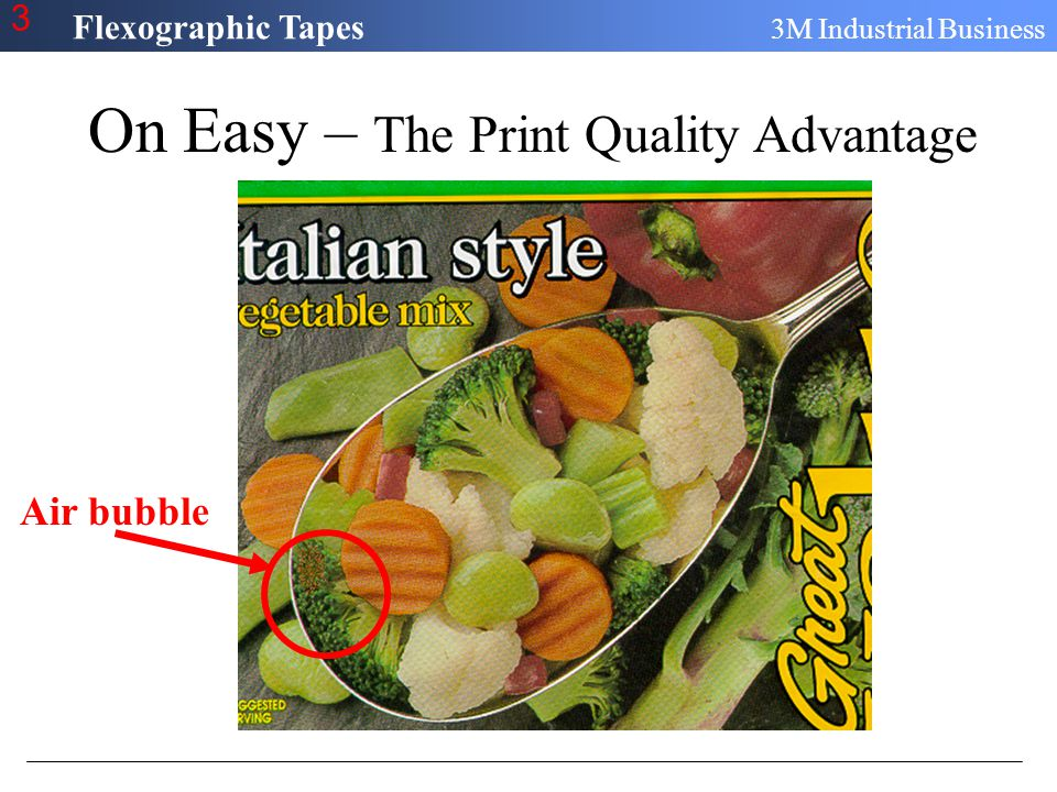 Flexographic Tapes 3M Industrial Business 3 On Easy – The Print Quality Advantage Air bubble