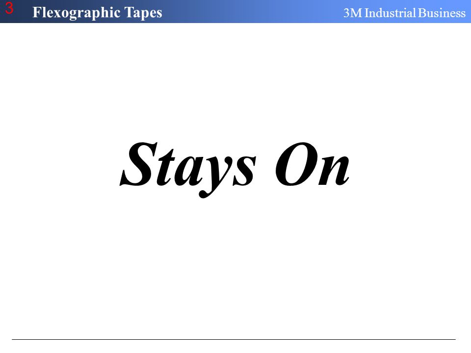Flexographic Tapes 3M Industrial Business 3 Stays On