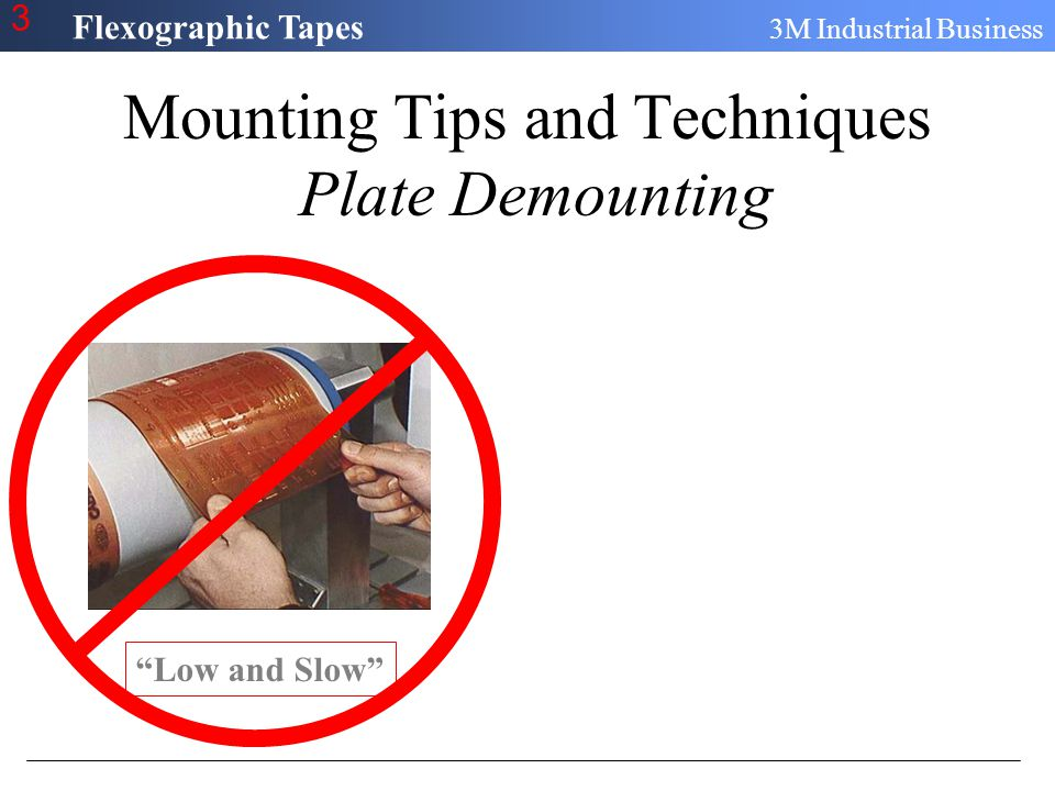 """Flexographic Tapes 3M Industrial Business 3 Mounting Tips and Techniques Plate Demounting """"Low and Slow"""""""