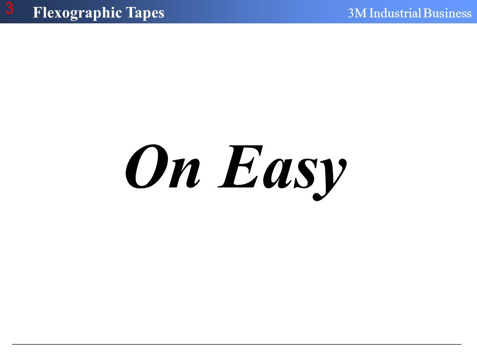 Flexographic Tapes 3M Industrial Business 3 Mounting Tips and Techniques Tape Application 1.E-Series allow easy application to cylinder with virtually NO AIR BUBBLES 2.Apply even pressure with heel of hand to ensure uniform contact of tape to cylinder/sleeve