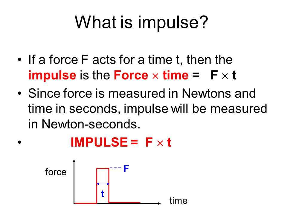 Impulse When two objects collide they exert forces on each other that last only a short time We call these short lasting, but usually strong forces IM