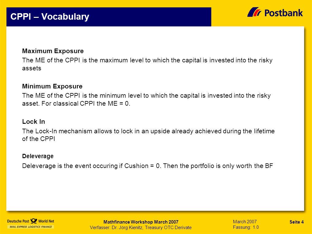 Seite 5 Präsentationstitel Mathfinance Workshop March 2007 Verfasser: Dr.